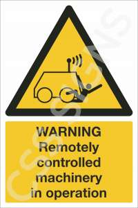 Warning Remotely Controlled Machinery in Operation Safety Sign