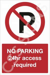 No Parking 24hr Access Required Safety Sign
