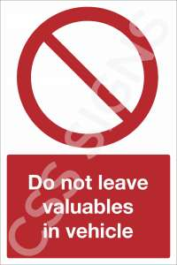 Do Not Leave Valuables in Vehicles Safety Sign