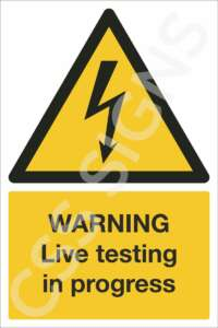 warning live testing in progress safety sign