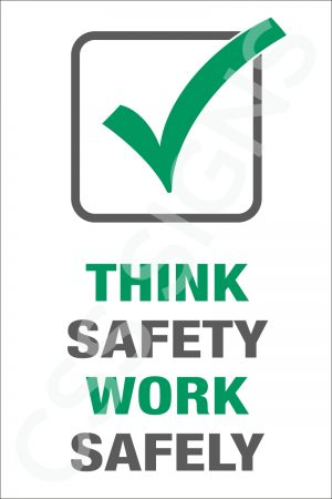 Think Safety, Work Safely Sign
