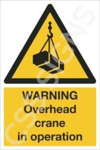 Warning Overhead Crane in Operation Safety Sign