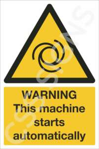 Warning This Machine Starts Automatically Safety Sign