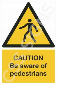 Caution Be Aware of Pedestrians Safety Sign