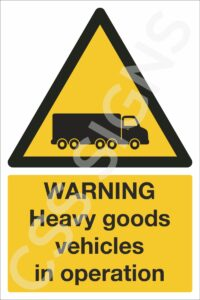 Warning Heavy Goods Vehicles in Operation Safety Sign