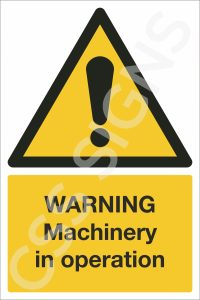 Warning Mchinery in Operation Safety Sign