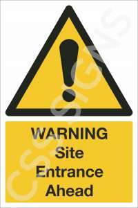 Warning Site Entrance Ahead Sign