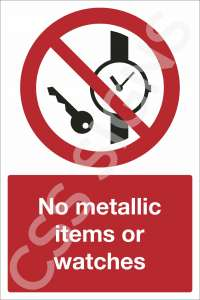 No Metallic Items Or Watches Safety Sign
