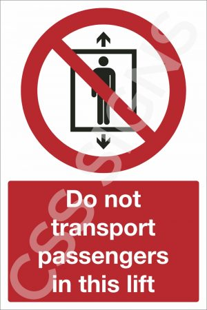 Do Not Transport Passengers in this Lift Sign