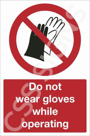 Do Not Wear Gloves While Operating Safety Sign