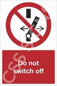 Do Not Switch Off Safety Sign