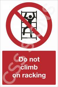 Do Not Climb on Racking Safety Sign