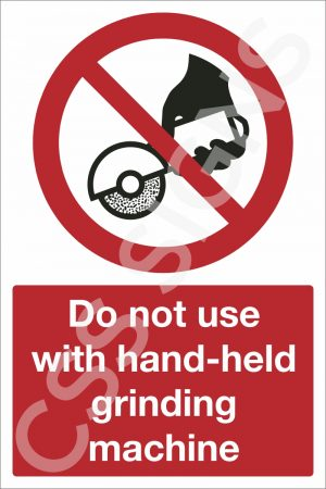 Do Not Use with Hand-Held Grinding Machine Sign