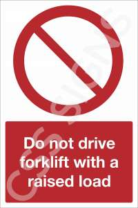 Do Not Drive Forklift With a Raised Load