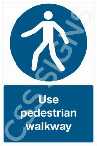 Use Pedestrian Walkway Safety Sign