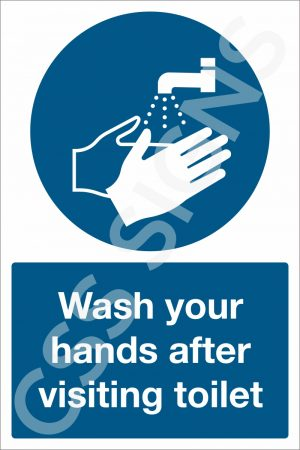 Wash Your Hands after Visiting Toilet Safety Sign