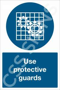 Use Protective Guards Safety Sign