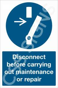 Disconnect Before Carrying Out Maintenance or Repair Safety Sign