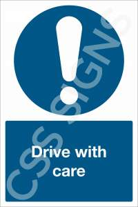 Drive With Care Safety Sign