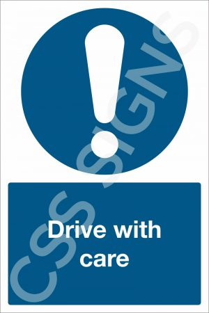 Drive With Care Sign