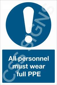 All Personnel Must Wear Full PPE Sign