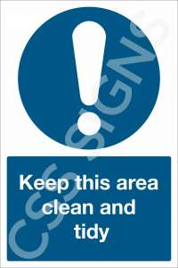 Keep This Area Clean and Tidy Safety Sign