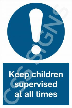 Keep Children Supervised at All Times Sign