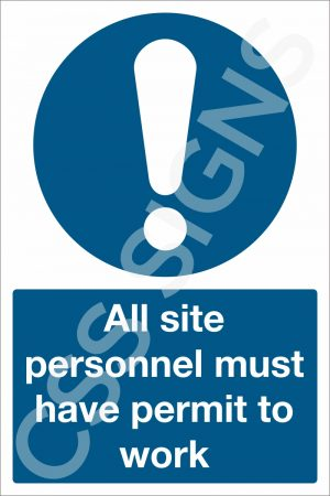 All Site Personnel Must Have Permit to Work Sign