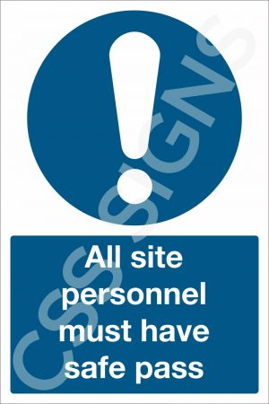 All Site Personnel Must Have Safe Pass Sign