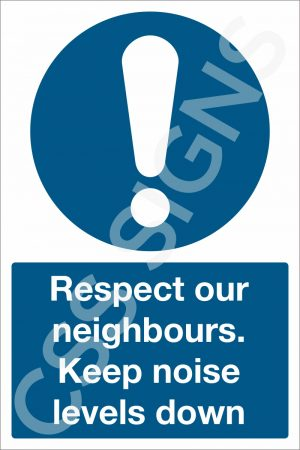 Respect Our Neighbours. Keep Noise Levels Down Sign