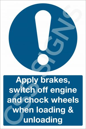Apply Brakes, Switch Off Engine and Chock Wheels Sign