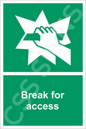 Break for Access Sign