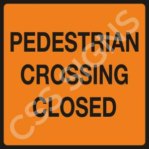 Pedestrian Crossing Closed Safety Sign