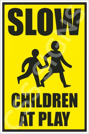 Slow, Children at Play Safety Sign