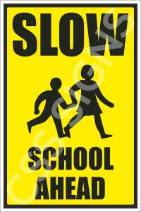 Slow, School Ahead Safety Sign