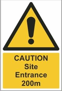 CON002f - Caution, Site entrance 200m