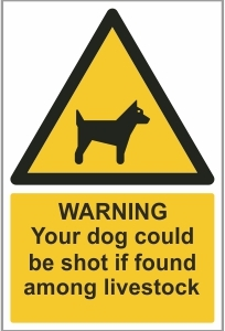 AGR023 - Warning, Your dog could be shot