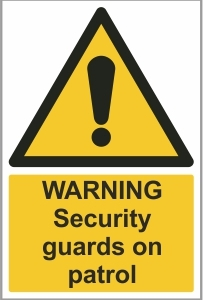 SEC011 - Warning, Security guards on patrol
