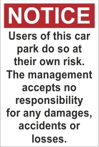 SEC032 - Notice, Users of this car park do so at their own risk