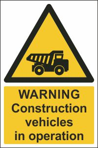 Warning - Construction Vehicles in Operation