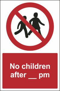 No Children After ___ pm by Order of the Management