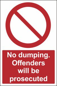 No Dumping. Offenders will be Prosecuted