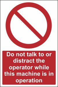 Do Not Talk To or Distract the Operator