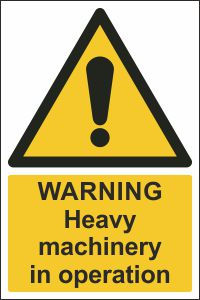 Warning - Heavy Machinery in Operation