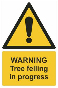 Warning - Tree Felling in Progress