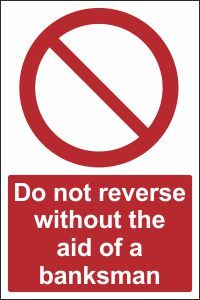 Do Not Reverse Without the Aid of a Banksman