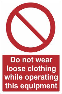 Do Not Wear Loose Clothing while Operating