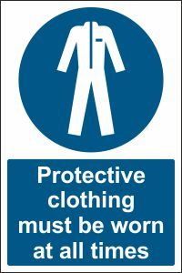 Protective Clothing must be Worn at all Times