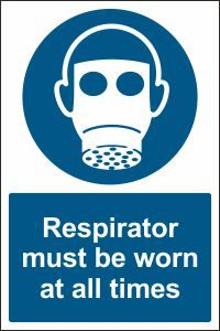 Respirator must be Worn at all Times
