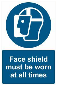 Face Shield must be Worn at all Times
